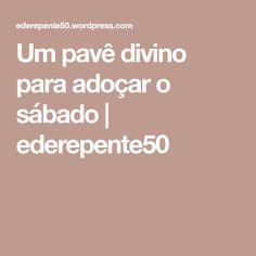 Um pavê divino para adoçar o sábado | ederepente50