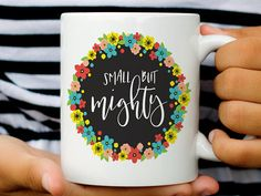 Small but Mighty, Coffee Cup, Motivational Mug, Gift for her, Chemo Gift, Fight Cancer, Cancer Awareness, Coffee Lover, Cancer Sucks