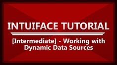 IntuiFace 4 Instructional Video - [Intermediate] Working with Dynamic Da...
