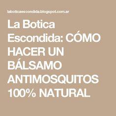 La Botica Escondida: CÓMO HACER UN BÁLSAMO ANTIMOSQUITOS 100% NATURAL
