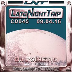 Psinetic - Psychedelic Late Night Trip 045 (2016.04.09) – Psinetic