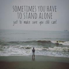 Stand alone.