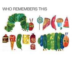 """""""The Hungry Caterpillar"""" by Eric Carl This was one of my favorite books as a kid. Right In The Childhood, My Childhood Memories, 90s Childhood, Jüngstes Kind, Funny Relatable Memes, Funniest Memes, Ol Days, Funny Pins, The Good Old Days"""