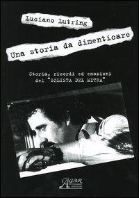 Prezzi e Sconti: #(nuovo o usato) una storia da dimenticare. New  ad Euro 20.00 in #A car #Libri