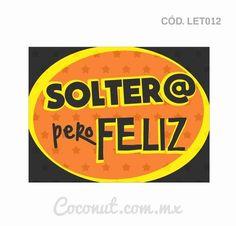 """Letrero para fiestas """"Solter@ pero feliz"""""""