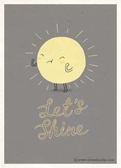 Let's Shine - Happy drawings :)