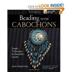 Beading with Cabochons: Simple Techniques for Beautiful Jewelry (Lark Jewelry Books): Jamie Cloud Eakin: 9781579907181: Amazon.com: Books