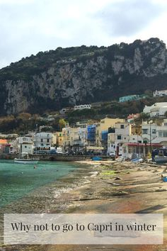 Why not to go to the Italian island of Capri in the winter and how we did, and ended up extremely disappointed!