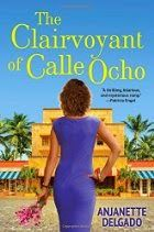 Memories From Books: The Clairvoyant of Calle Ocho by Anjanette Delgado