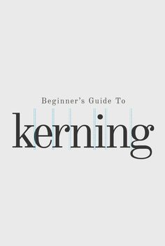 A Beginner's Guide to Kerning Like a Designer
