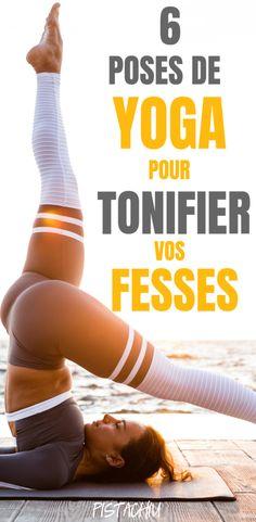 Découvrez 6 poses de yoga pour tonifier votre fessier. Ces exercices de yoga se concentrent sur vos fesses et vos abdos pour vous sculpter de jolies fesses bien rebondies! #fitness #musculation #femme #minceur #pertedepoids #gainage