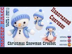Juguetes de Navidad del muñeco de nieve (amigurumi) Lección # 31 Parte 1 Master Class. - YouTube