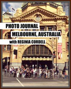 Photo Journal | Melbourne, Australia - Reginia Cordell™