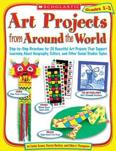 Art Projects From Around the World Grades 1-3
