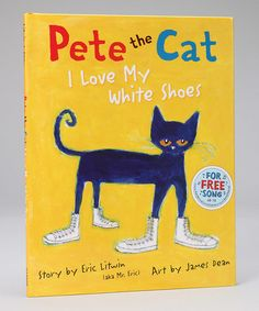 Another great find on #zulily! Pete the Cat: I Love My White Shoes Hardcover #zulilyfinds