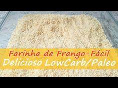 Farinha de Frango Low Carb/ Paleo - Receitas Low Carb Paleo