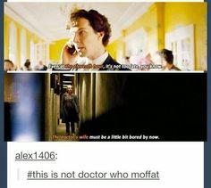 I think sometimes Moffat gets confused about what show he is writing and then ignores his mistake because he knows we'll enjoy the Wholock :)<<< I imagine every day he switches like one day Doctor Who and the next Sherlock. Sherlock 3, Sherlock Holmes, Benedict Sherlock, Sherlock Quotes, Mrs Hudson, Fandom Crossover, Fandoms, 221b Baker Street, Sherlolly