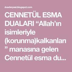 """CENNETÜL ESMA DUALARI """"Allah'ın isimleriyle (korunma)kalkanları"""" manasına gelen Cennetül esma dualrı İmam Gazali hazretleri tarikı Hazreti ... Allah"""