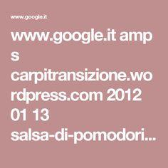 www.google.it amp s carpitransizione.wordpress.com 2012 01 13 salsa-di-pomodori-verdi amp