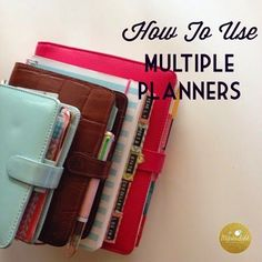 How To Use Multiple Planners. Ummmmmm? I must read. I'm the planning queen and I don't even use multiple planners.