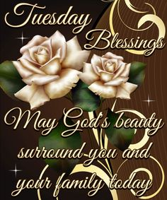 Tuesday Blessings...