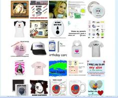 so many items              so please check us out here http://www.cafepress.com/blamemyparents