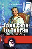 Free Kindle Book -   From Paris To Tehran - The Forgotten King: The Fascinating History of Iran, From the Persian Shah to Ayatollah Khomeini's Revolution (Middle Eastern Politics & Biographies) Check more at http://www.free-kindle-books-4u.com/biographies-memoirsfree-from-paris-to-tehran-the-forgotten-king-the-fascinating-history-of-iran-from-the-persian-shah-to-ayatollah-khomeinis-revolution-middle-eastern-politics-b/