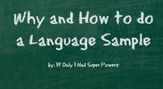 Why and How to do a Language Sample (by If Only I Had Super Powers)