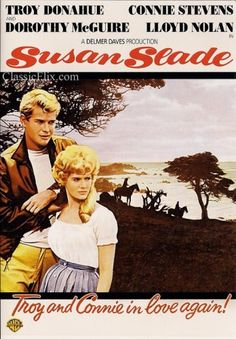 Amazon.com: Susan Slade: Troy Donahue, Connie Stevens, Dorothy McGuire, Lloyd Nolan, Brian Aherne, Grant Williams, Natalie Schafer, Delmer Daves: Movies & TV