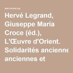 Hervé Legrand, Giuseppe Maria Croce (éd.), L'Œuvre d'Orient. Solidarités anciennes et nouveaux défis