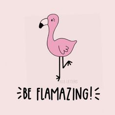 Be flamazing! 💗 We're down to the final day of my Kickstarter! If you lov… Be flamazing! 💗 We're down to the final day of my Kickstarter! If you love Florrie the flamingo and want her as a pin be sure to make a… Poster Flamingo, Flamingo Art, Pink Flamingos, Flamingo Puns, Me Quotes, Funny Quotes, Girly Quotes, Painted Rocks, Inspirational Quotes