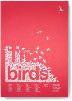 Designed by Binary & The brain, this A2 poster was designed in association with BirdLife International to raise awareness of the 52 UK birds on the endangered red list. Each of the 52 birds used to create the letterforms are numbered for identification.