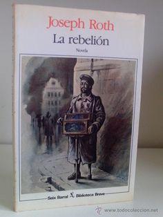 Joseph Roth La rebelión Agosto 2013