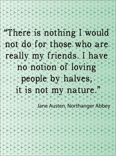 REPIN Half Love Jane Austen Quotes. The ultimate resource for beautiful quotes can be found here.