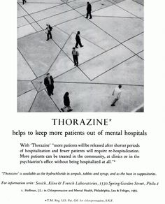 """THORAZINE*  helps to keep more patients out of mental hospitals  With 'Thorazine' """"more patients will be released after shorter periods  of hospitalization and fewer patients will require re-hospitalization.  More patients can be treated in the community, at clinics or in the  psychiatrist's office without being hospitalized at all.""""  'Thorazine' is available as the hydrochloride in ampuls, tablets and syrup; and as the base in suppositories."""