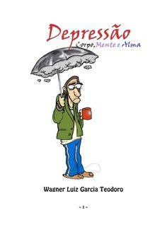 ESTE LIVRO  DE WAGNER LUIZ GARCIA TEODORO ABORDA O TEMA DEPRESSÃO EM SEUS… Joy