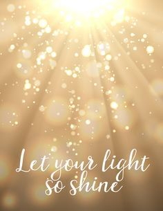 Shine Quotes, Sparkle Quotes, Light Quotes, Shine Bright Quotes, Team Motivational Quotes, Positive Quotes, Inspirational Quotes, Burn Out, Let Your Light Shine