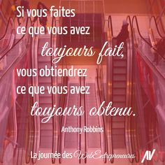 Si vous faites ce que vous avez toujours fait, vous obtiendrez ce que vous avez toujours obtenu #Robbins #citation #entrepreneur With optimal health often comes clarity of thought. Click now to visit my blog for your free fitness solutions!