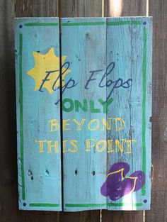 Flip Flops Only Beyond This Point, pool sign, yard sign, Salvaged wood sign