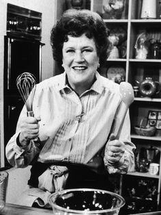 Julia Child ~ she'd be absolutely fascinating! Her history during WW II in the Intgelligence Service to say nothing of her being the consummate Chef with a marvelous sense of self and humor...what a way to while away the hours with her!