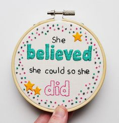 """Inspirational Hand Embroidery 4 inch Hoop Wall Art """"She believed she could so she did"""" in Green and Pink"""