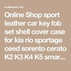 Online Shop sport leather car key fob set shell cover case for kia rio sportage ceed sorento cerato K2 K3 K4 K5 smart remote protective | Aliexpress Mobile