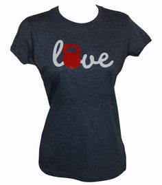 Crossfit Love Kettlebell tshirt female tee by TotallyTShirts, $12.99