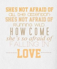 """She's Not Afraid"" - One Direction. :)"