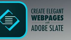 Create Elegant Webpages from Words and Images with Adobe Slate — Learning in Hand