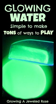 Glowing water- easy to make and so many fun ways to use it in play and exploration!