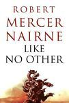 Like No Other by Robert Nairne