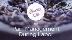How and Why People Use Essential Oils for Labor