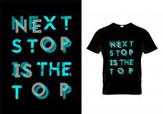 Next stop is the top typography tshirt Premium Vector Images And Words, Assessment, Cool T Shirts, Shirt Designs, Typography, Graphic Design, Mens Tops, Letterpress, Letterpress Printing