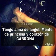 Tengo corazón de cabrona Karma Quotes, Got Quotes, Faith Quotes, True Quotes, Quotes To Live By, Funny Quotes, Qoutes, Narcos Quotes, Meaningful Quotes